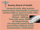 Rowley Board of Health; Mercury is toxic. Bring mercury thermometers, thermostats &...
