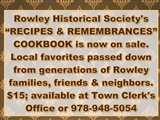 "Rowley Historical Society's  ""RECIPES & REMEMBRANCES"" COOKBOOK  is now here and on sale..."