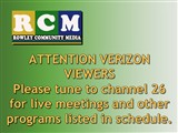 ATTENTION VERIZON VIEWERS  Please tune to channel 26 for live meetings and other programs listed in...
