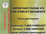 EMERGENCY  PHONE NUMBERS; IMPORTANT PHONE #'S FOR ROWLEY RESIDENTS    mass.gov/mema    Comcast:...